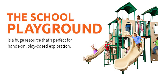 The School Playground Is Perfect For Hands-On, Play-Based Exploration