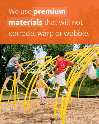 Playworld Uses Premium Materials That Won't Corrode, Warp Or Wobble