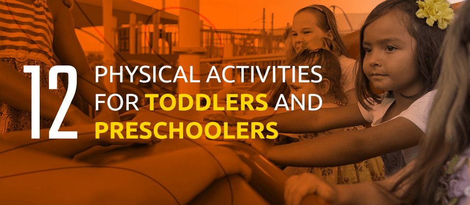 12 Physical Activities For Toddlers And Preschoolers