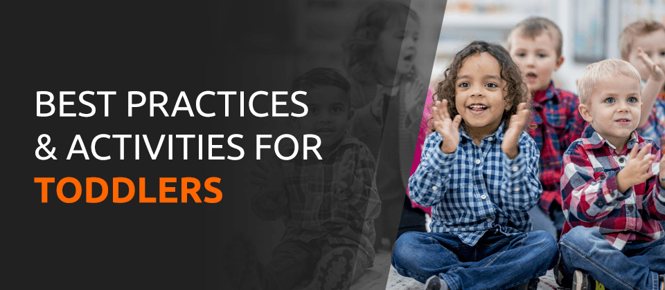 Best Practices & Activities for Toddlers