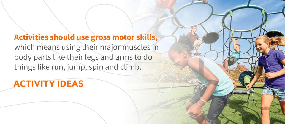 Activities Should Use Gross Motor Skills