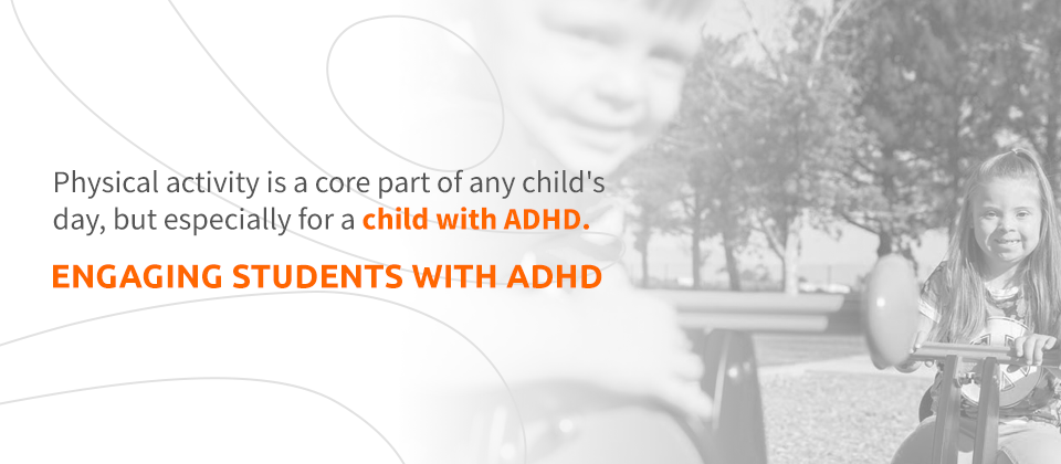 Engaging Students With ADHD