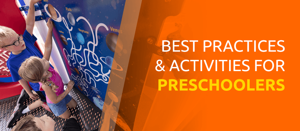 Best Practices & Activities For Preschoolers