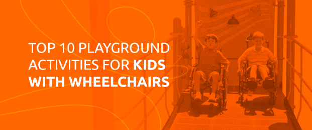 Top 10 Playground Activities For Kids With Wheelchairs