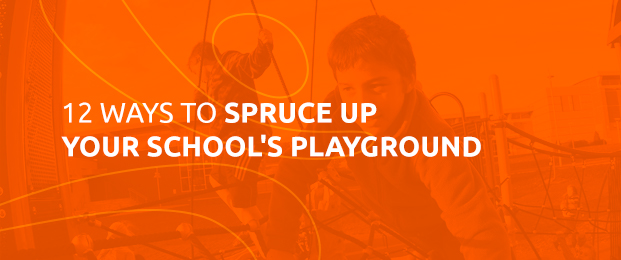 12 Ways To Spruce Up Your School's Playground