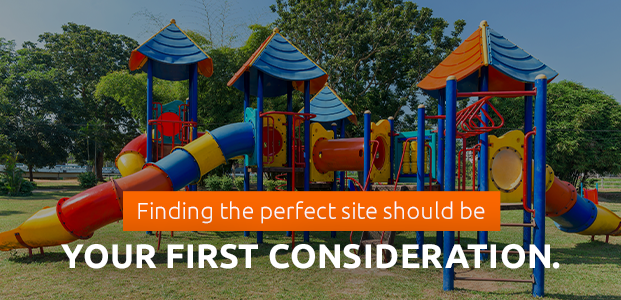 Finding The Perfect Site Should Be Your First Consideration