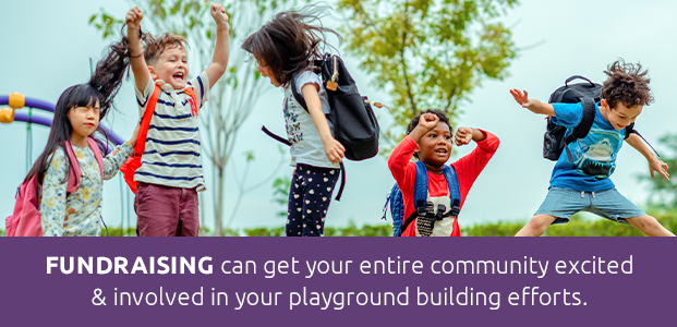 Fundraising Can Get Your Entire Community Excited And Involved In Your Playground Building Efforts