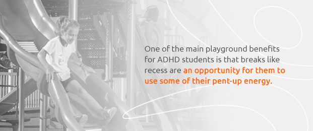 Recess Provides ADHD Students An Opportunity To Use Some Of Their Pent-Up Energy