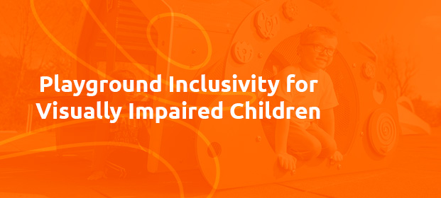 Playground inclusivity for visually impaired children